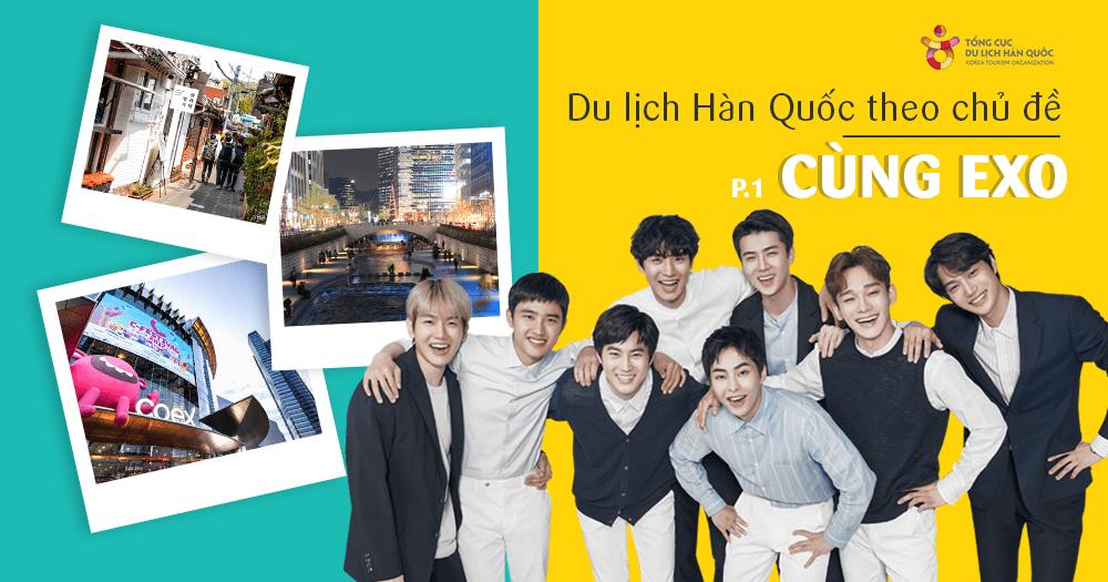 EXO hỏi – Bạn đã từng trải nghiệm như vậy tại Hàn Quốc chưa? (P. 1)