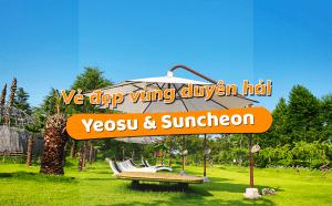 Vẻ đẹp vùng duyên hải Yeosu & Suncheon