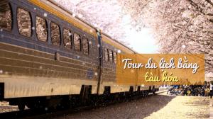 Tour du lịch bằng tàu hỏa