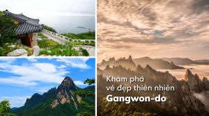 Khám phá vẻ đẹp thiên nhiên Gangwon-do