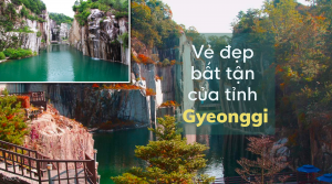 Vẻ đẹp bất tận của tỉnh Gyeonggi