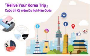 Cuộc thi Kỷ niệm Du lịch Hàn Quốc - Relive Your Korea Trip