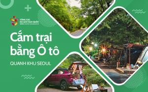 Cắm trại bằng ô tô - cách an toàn khi muốn đi xa Seoul