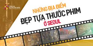 Cinematic Seoul: Những địa điểm ăn ảnh ở trung tâm Seoul
